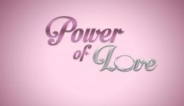 Power Of Love: Αποκάλυψη βόμβα στο σημερινό επεισόδιο! [video]