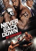 Never Back Down: No Surrender - Ανυποχώρητη δύναμη: Ενάντια στα κυκλώματα