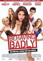 Behaving Badly - Έτοιμη Για Όλα