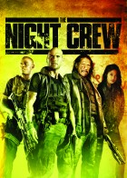The Night Crew - Νυχτερινό Απόσπασμα
